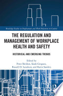 The Regulation and Management of Workplace Health and Safety