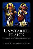 Unwearied Praises