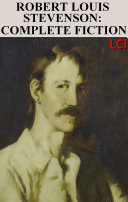 Complete Fiction Of Robert Louis Stevenson Fully Illustrated