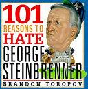 101 Reasons to Hate George Steinbrenner