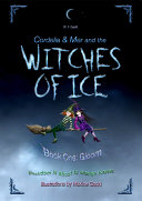 Cordelia & Mer and the WITCHES OF ICE. Book 1: Gloom