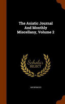 The Asiatic Journal And Monthly Miscellany Volume 2