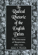 The radical rhetoric of the English Deists: the discourse of skepticism, 1680-1750