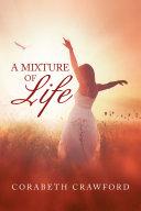 A Mixture of Life