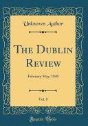The Dublin Review Vol 8