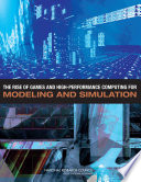 The Rise of Games and High Performance Computing for Modeling and Simulation