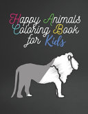 Happy Animals Coloring Book for Kids