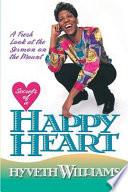 Secrets Of A Happy Heart