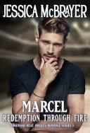 Marcel Redemption Through Fire