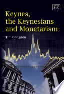 Keynes  the Keynesians and Monetarism Book