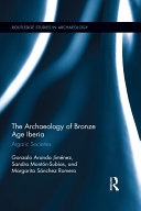 The Archaeology of Bronze Age Iberia