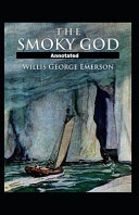 Read Online The Smoky God Annotated For Free