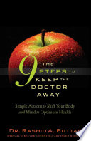 """The 9 Steps to Keep the Doctor Away: Simple Actions to Shift Your Body and Mind to Optimum Health for Greater Longevity"" by Rashid A. Buttar"