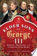 The Elder Sons of George III