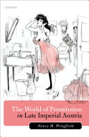 The World of Prostitution in Late Imperial Austria