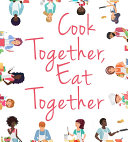 Cook Together  Eat Together