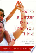 You re a Better Parent Than You Think  Book