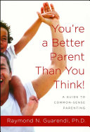 You re a Better Parent Than You Think