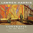 Lawren Harris: Contrasts : in the Ward-- a Book of Poetry ...