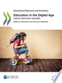 Educational Research and Innovation Education in the Digital Age Healthy and Happy Children