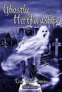 Ghostly Hertfordshire