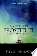 My Fathers Prostitute  Story of a Stolen Childhood Book