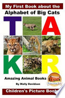 My First Book about the Alphabet of Big Cats - Amazing Animal Books - Children's Picture Books