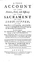 A True Account of the Nature, End, and Efficacy of the Sacrament of the Lord's Supper
