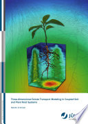 Three dimensional Solute Transport Modeling in Coupled Soil and Plant Root Systems Book