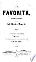 """La Favorita, melodrama en cuatro actos [and in verse, written by A. Royer and G. Vaëz, with the collaboration in Act IV. of A. E. Scribe, founded on """"Les Amans Malheureux"""" by F. T. M. de Baculard-d'Arnaud] ... para representarse en el Gran Teatro del Liceo Filarmónico-Dramático Barcelonéo, en el otoño de 1869. Ital. & Span"""