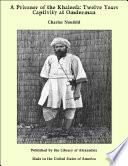 A Prisoner of the Khaleefa  Twelve Years Captivity at Omdurman Book