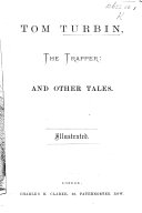 Tom Tupper, the Trapper: and other tales. Illustrated