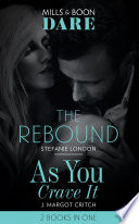 The Rebound   As You Crave It  The Rebound   As You Crave It  Mills   Boon Dare