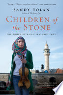 """""""Children of the Stone: The Power of Music in a Hard Land"""" by Sandy Tolan"""