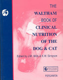The Waltham Book of Clinical Nutrition of the Dog and Cat