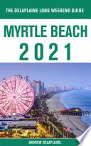 Myrtle Beach   The Delaplaine 2021 Long Weekend Guide