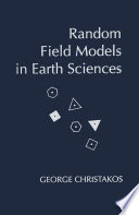 Random Field Models in Earth Sciences