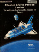 Attached Shuttle Payload Carriers  Versatile and Affordable Access to Space Book