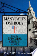 Many Parts, One Body  : How the Episcopal Church Works