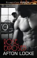 Rose, Exposed