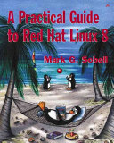 A Practical Guide to Red Hat Linux 8