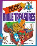 The Kids  Catalog of Bible Treasures