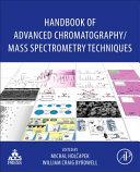 Handbook of Advanced Chromatography  Mass Spectrometry Techniques Book