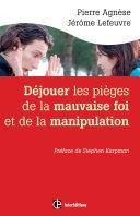 Déjouer les pièges de la manipulation et de la mauvaise foi - 2e éd. Pdf/ePub eBook