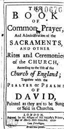 The Book of Common Prayer  and Administration of the Sacraments and Other Rites and Ceremonies of the Church  According to the Use of the Church of England  Together with the Psalter Or Psalms of David