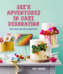 Bee s Adventures in Cake Decorating