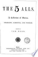 The 5 alls, a collection of stories, ed. by T. Hood