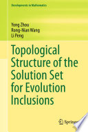 Topological Structure of the Solution Set for Evolution Inclusions Book