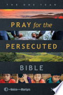 The One Year Pray for the Persecuted Bible NLT  Softcover