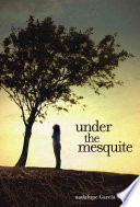 Under the Mesquite Guadalupe Garcia McCall Cover